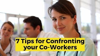 View the video 7 Tips for Solving Difficult Co-Worker Conflicts