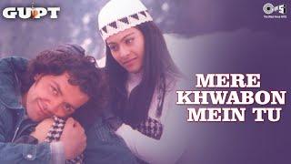 Mere Khwabon Mein Tu - Gupt | Bobby Deol, Kajol & Manisha