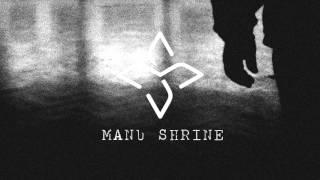 MANU SHRINE // Forever Unfinished