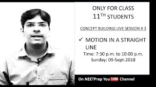 9-Sept - Motion in a Straight Line - Concept Building Live Session for NEET 2020