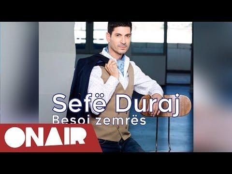 Sefe Duraj - Besoj zemres