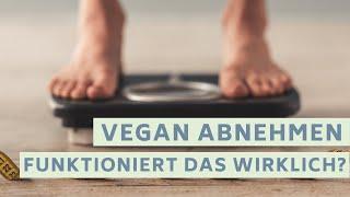 Abnehmen mit veganer Ernährung - Funktioniert das wirklich?