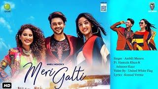 Meri Galti Music Video Ambili Ft Hasnain Khan U0026 Ashnoor