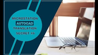 MicroStation-AutoCAD Translation Secret #6