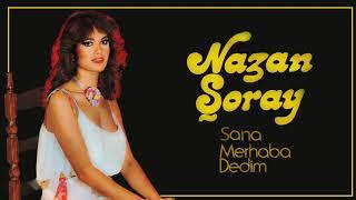Nazan Şoray / Sana Merhaba Dedim