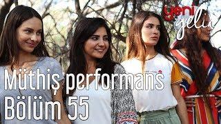 Yeni Gelin 55. Bölüm - Bozoklar'dan Müthiş Performans