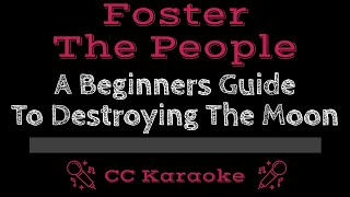 Foster The People   A Beginner's Guide To Destroying The Moon CC Karaoke Instrumental Lyrics