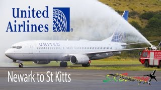 United Airlines 737-800 Inaugural flight from Newark to St Kitts, Eastern Caribbean