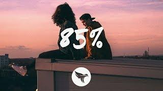 Loote   85% (Lyrics) Feat. Gnash