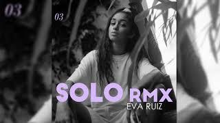 Eva Ruiz   Solo Rmx (Audio Oficial)
