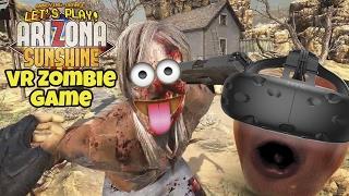 Midget Apple Plays   Arizona Sunshine (VR Zombie Game)