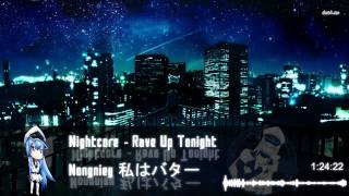 Nightcore - Rave Up Tonight