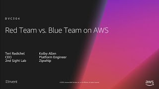 AWS re:Invent 2018: Red Team vs. Blue Team on AWS (DVC304)