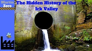 The Hidden History Of Manchester's Irk Valley