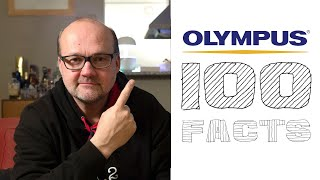 Olympus 100 Years  - 100 Facts