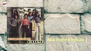 Download lagu D Lloyd Aku Ingin Engkau Mp3