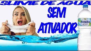 SLIME DE ÁGUA SEM ATIVADOR - WATER SLIME