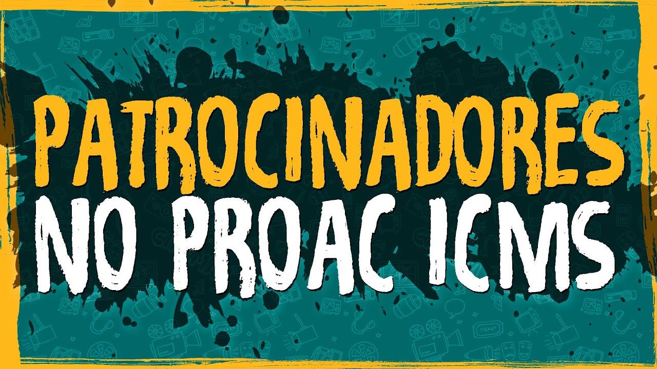 Patrocinadores no ProAC ICMS
