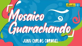 Mosaico Guarachando - Juan Carlos Coronel  (Video)