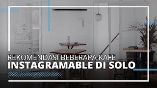 Rekomendasi Beberapa Kafe Instagramable di Solo, Pas untuk Berkencan dengan Pacar