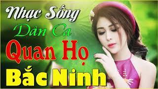 Liên Khúc Nhạc Sống Remix Quan Họ Bắc Ninh 2019►Nghe Hoài Không Chán►