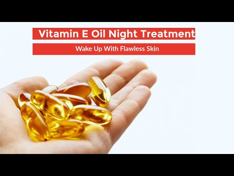 Vitamin E oil night treatment to wake up with flawless skin