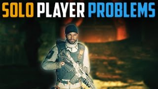 The Division   Solo Player Problems [My Solo Experience]