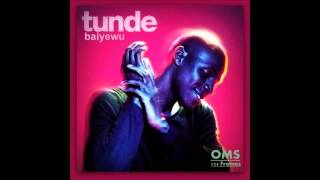 Tunde Baiyewu -  Letting Me Down Gently [Highest]