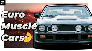 Top 10 Best European Muscle Cars