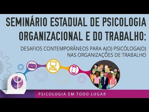 Seminário Estadual de Psicologia Organizacional e do Trabalho - Parte 1