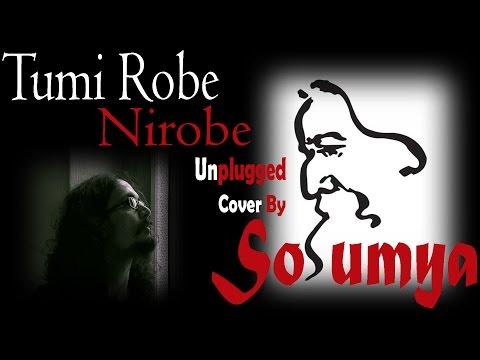 Tumi Robe Nirobe | ???? ??? ????? | Rabindra Sangeet | Unplugged Cover | Soumya