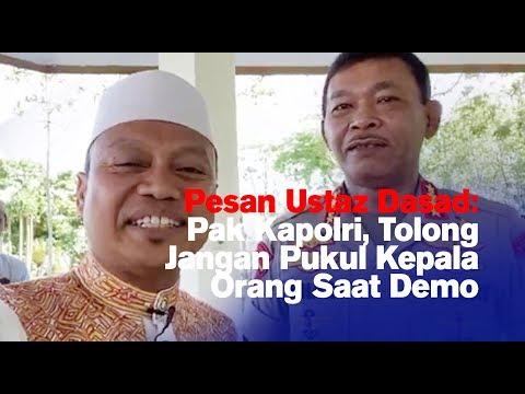 Pesan Ustaz Dasad: Pak Kapolri, Tolong Jangan Pukul Kepala Orang Saat Demo