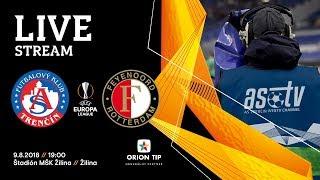 ASTV live: AS Trenčín - Feyenoord Rotterdam | 3. predkolo EL UEFA