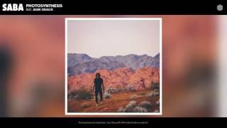 Saba   Photosynthesis Feat. Jean Deaux (Audio)