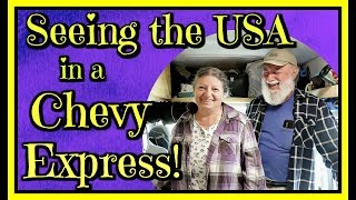 Retired Couple Seeing Our Beautiful Country in a Van--and Loving It!!!