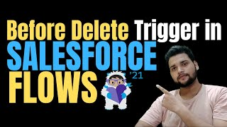 Before Delete Trigger in Salesforce Flows - Winter '21 update