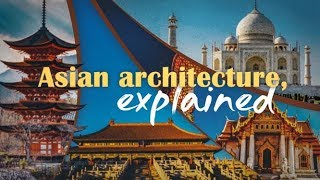 Asian Architecture, Explained