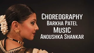 Anoushka Shankar - Dancing in Madness | Barkha Patel Choreography