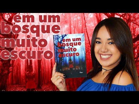EM UM BOSQUE MUITO ESCURO, de Ruth Ware | Magia Literária
