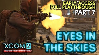 EYES IN THE SKIES [#7] XCOM 2: War of the Chosen with HybridPanda