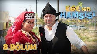 Ege'nin Hamsisi - 8.Bölüm
