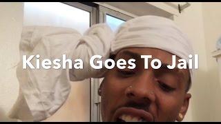KIESHA GOES TO JAIL