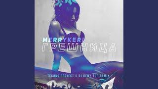 Грешница (Techno Project & Dj Geny Tur Remix)