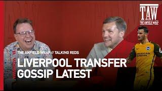 Liverpool Transfer Gossip Latest   Talking Reds LIVE
