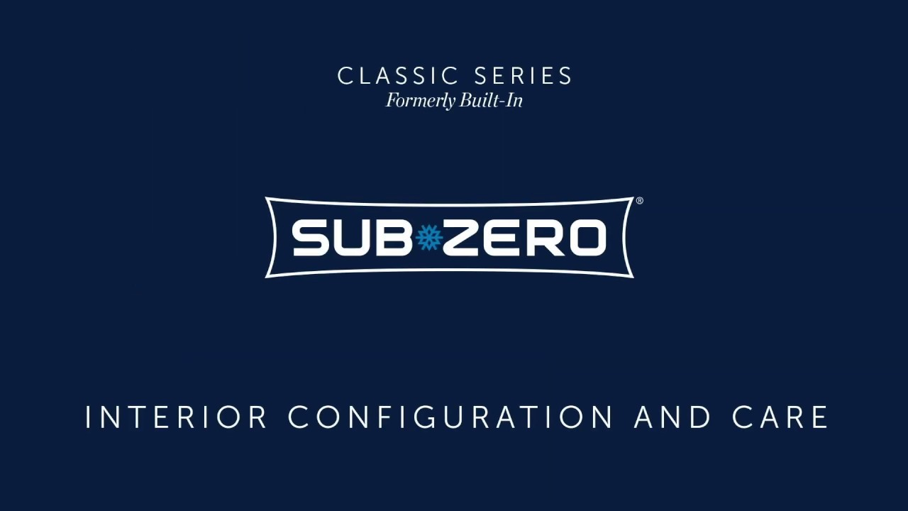 Sub-Zero Classic (Formerly Built-In) - Interior Care and Configuration