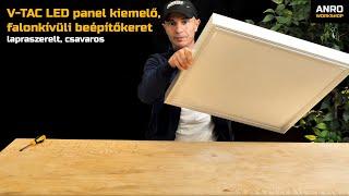 Videó: V-TAC LED panel kiemelő, falonkívüli beépítőkeret (60x60cm) lapraszerelt, csavaros összeszerelése