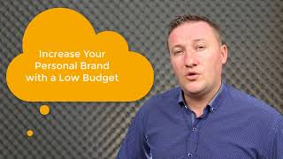 Increase Your Personal Brand with a Low Budget - Andy Kafman