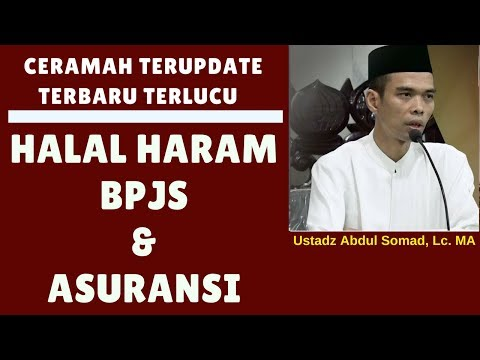 Halal atau Haram BPJS dan asuransi !!! - Ustadz Abdul Somad, Lc. MA