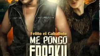 Felito El Caballote - Me Pongo Freaky (Prod By. Casper, Zonik & El Titerete)