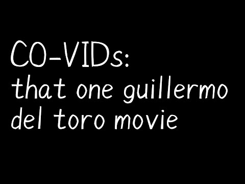 CO-VIDs: that one guillermo del toro movie